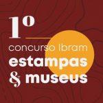 Ibram promove concurso de Estampas e Museus
